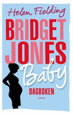 Bridget Jones baby [Elektronisk resurs] : dagboken